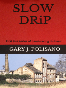 Slow Drip: First in a series of heart-racing thrillers