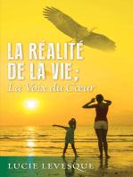 La Réalité de la VIE, La Voix du Coeur