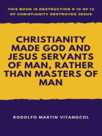 Christianity Made God and Jesus Servants of Man, Rather Than Masters of Man