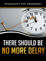 There Should be No More Delay