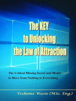 The Key to Unlocking the Law of Attraction:The Critical Missing Secret and Model to Move from Nothing to Everything