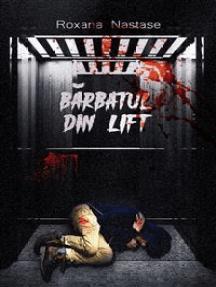 Barbatul din Lift: Roman polițist