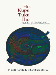 He Kupu Tuku Iho: Ko te Reo Maori te Tatau ki te Ao
