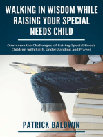 Walking in Wisdom While Raising Your Special Needs Child