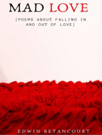 Mad Love (Poems about Falling In & Out Of Love!]