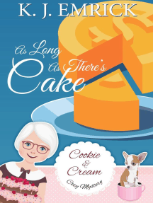 As Long As There's Cake: A Cookie and Cream Cozy Mystery, #6