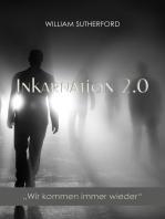 Inkarnation 2.0