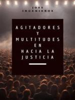 """Agitadores y Multitudes en """"Hacia la Justicia"""""""