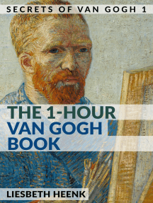 The 1-Hour Van Gogh Book: Complete Van Gogh Biography for Beginners