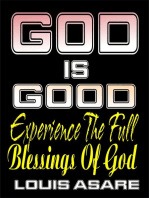 God Is Good (Experience The Full Blessings Of God)