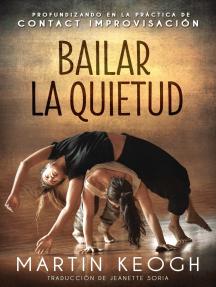 Bailar la quietud: Profundizando en la práctica de Contact Improvisación