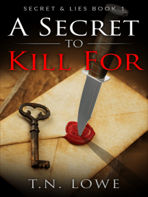 A Secret To Kill For Secret and Lies Book One