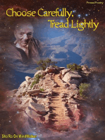 Choose Carefully Tread Lightly