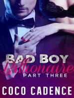 Bad Boy Billionaire - Part Three