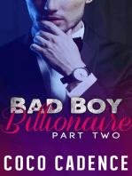 Bad Boy Billionaire - Part Two