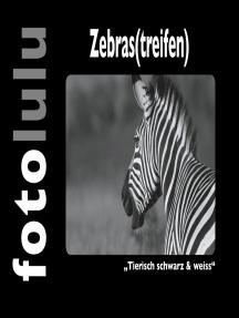 """Zebras(treifen): """"Tierisch schwarz & weiss"""""""