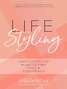 Life Styling: Simple Steps for Mums to Find  Style & Confidence (Gift for Mom, Parisian Chic, Italian Style Fashion Beauty)