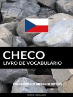 Livro de Vocabulário Checo: Uma Abordagem Focada Em Tópicos