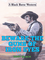 Beware the Guns of Iron Eyes