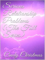 Serious Relationship Problems (The Full Series)