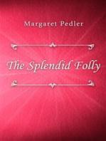 The Splendid Folly