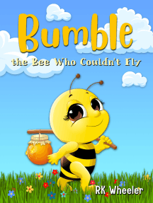 Bumble: The Bee Who Couldn't Fly