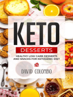 Keto Desserts:Healthy Low Carb Desserts and Snacks for Ketogenic Diet