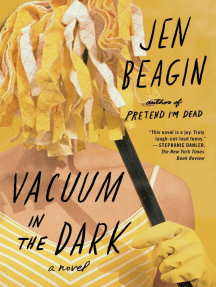 Vacuum in the Dark: A Novel