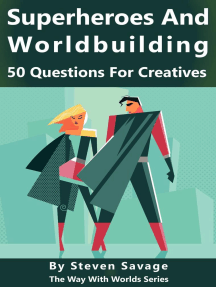 Superheroes and Worldbuilding: 50 Questions For Creatives: Way With Worlds, #9