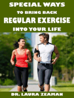 Special Ways to Bring Back Regular Exercise into Your Life