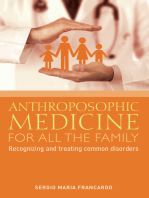Anthroposophic Medicine for all the Family: Recognizing and treating the most common disorders