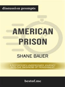 "Summary: ""American Prison: A Reporter's Undercover Journey into the Business of Punishment"" by Shane Bauer - Discussion Prompts"