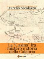 """La """"Casina"""" fra mistero e storia della Calabria"""