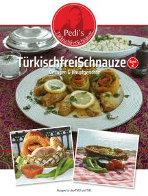 TürkischfreiSchnauze Band 2: Beilagen & Hauptgerichte - Rezepte für den TM31 und TM5