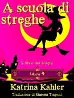 A scuola di streghe - Libro 4 - Il libro dei draghi