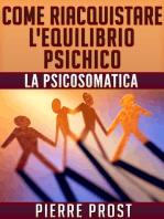Come riacquistare l'equilibrio psichico - La psicosomatica