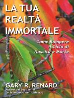 La Tua Realtà Immortale
