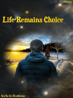 Life Remains Choice