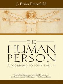 The Human Person: According to John Paul II