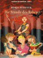 Akademie der Abenteuer - Band 2 - Die Stunde des Raben
