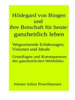 Hildegard von Bingen und ihre Botschaft für heute