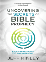 Uncovering the Secrets of Bible Prophecy: 10 Keys for Unlocking What Scripture Really Says