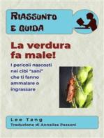 Riassunto E Guida – La Verdura Fa Male!
