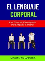 El Lenguaje Corporal: Las Técnicas Psicológicas Del Lenguaje Corporal