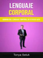 Lenguaje Corporal: Dominio Del Lenguaje Corporal De Estatus Alto