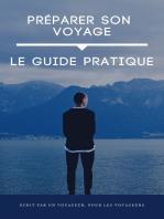Préparer Son Voyage: Le Guide Pratique