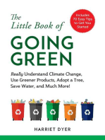 The Little Book of Going Green: Really Understand Climate Change, Use Greener Products, Adopt a Tree, Save Water, and Much More!