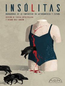 Insólitas: Narradoras de lo fantástico en Latinoamérica y España
