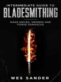 Intermediate Guide to Bladesmithing: Make Knives, Swords and Forge Damascus: Knife Making Mastery, #2