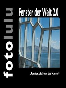 "Fenster der Welt 2.0: ""Fenster, die Seele des Hauses"""
